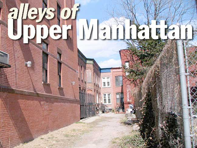 THE ALLEYS OF UPPER MANHATTAN - Forgotten New York