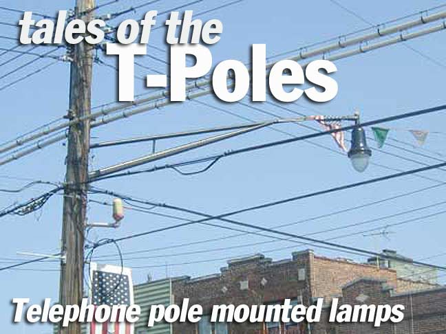 TALES OF THE T-POLES. NYC's variety of telephone pole lighting