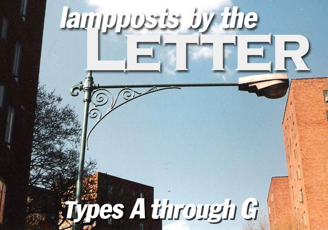 LAMPPOSTS BY THE LETTER Henry Bacon's Types A through G