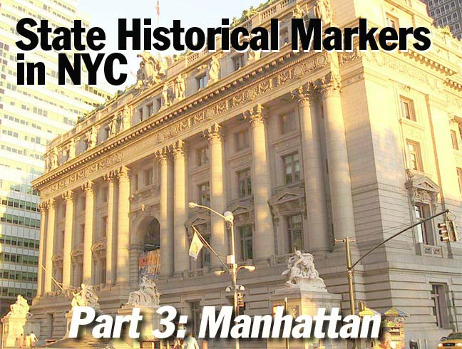 STATE HISTORICAL MARKERS IN NEW YORK CITY: Part 3 ...