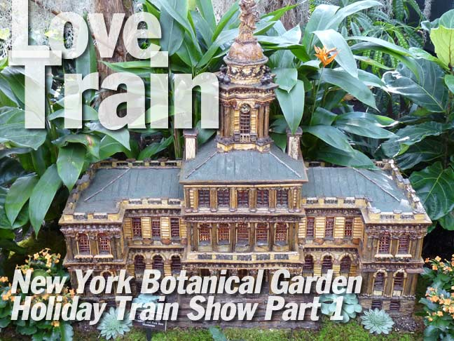 HOLIDAY TRAIN SHOW, NY Botanical Garden, Part 1