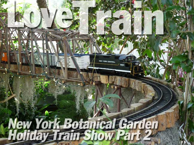 HOLIDAY TRAIN SHOW, NY Botanical Garden, Part 2